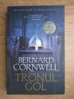 Anticariat: Bernard Cornwell - Tronul gol