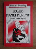 Anticariat: Bruce Lansky - Legile mamei Murphy. Pericolele meseriei de parinte