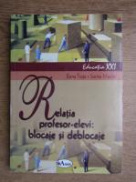 Elene Truta, Sorina Mardar - Relatia profesor-elevi: blocaje si deblocaje