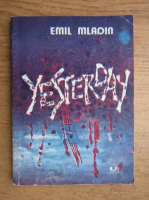 Emil Mladin - Yesterday