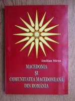 Anticariat: Emilia Mirea - Macedonia si comunitate mcedoneana din Romania