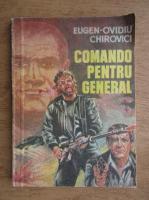 Anticariat: Eugen Ovidiu Chirovici - Comando pentru general