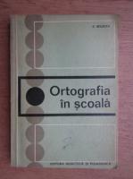 Anticariat: G. Beldescu - Ortografia in scoala