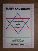 Anticariat: Mary Anderson - Vindecarea prin culoare