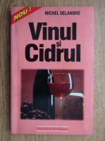 Anticariat: Michel Delambre - Vinul si cidrul