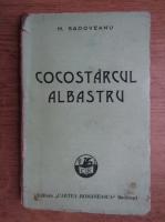 Anticariat: Mihail Sadoveanu - Cocostarcul albastru (1945)