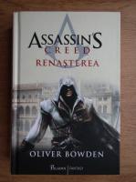 Anticariat: Oliver Bowden - Assassin's creed. Renasterea