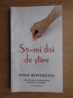 Pino Roveredo - Sa-mi dai de stire