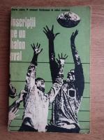 Anticariat: Tiberiu Stama, Emanuel Fantaneanu, Mihai Niculescu - Inscriptii pe un balon oval