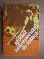 Victor Stanculescu - ghidul antreprenorului de fotbal