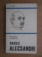 Alexandru Piru - Introducere in opera lui Vasile Alecsandri