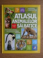 Anticariat: Atlasul animalelor salbatice. Uimitoarele animale ale planetei si unde traiesc