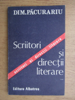 Dim. Pacurariu - Scriitori si directii literare