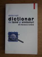 Doina Rusti - Dictionar de teme si simboluri din literatura romana