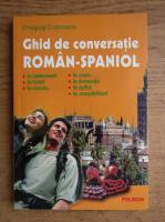 Dragos Cojocaru - Ghid de conversatie roman-spaniol