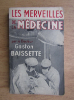 Anticariat: Gaston Baissette - Les merveilles de la medecine