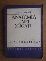 Anticariat: Gelu Ionescu - Anatomia unei negatii. Scrierile lui Eugen Ionescu in limba romana 1927-1940