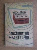 George Racz - Construiti un magnetofon