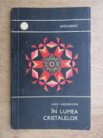 Anticariat: Ioan Niederkorn - In lumea cristalelor