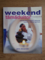 Anticariat: Jane Alexander - Weekend tamaduitor