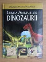 Anticariat: Lumea animalelor. Dinozaurii