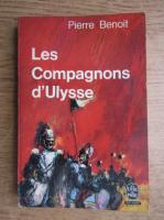 Anticariat: Pierre Benoit - Les compagnons d'Ulysse
