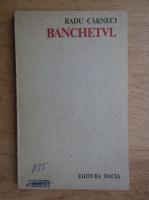 Anticariat: Radu Carneci - Banchetul