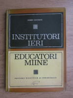 Anticariat: Robert Dottrens - Institutori ieri, educatori maine