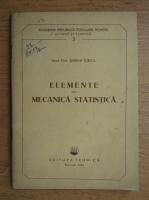 Serban Titeica - Elemente de mecanica statistica