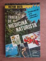 Anticariat: Victor Duta - Tratat de medicina naturista