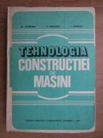 Anticariat: Al. Epureanu - Tehnologia constructiei de masini
