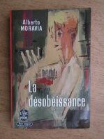 Anticariat: Alberto Moravia - La desobeissance