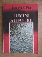 Anticariat: Augustin V. Pop - Lumini albastre