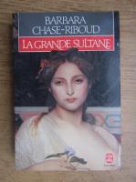 Barbara Chase Riboud - La Grande Sultane