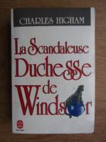 Anticariat: Charles Higham - La Scandaleuse Duchesse de Windsor