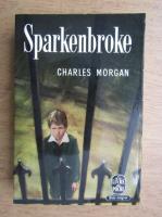Charles Morgan - Sparkenbroke