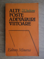 Anticariat: D. I. Suchianu - Alte foste adevaruri viitoare