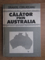 Dragos Corlateanu - Calator prin Australia
