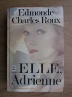 Anticariat: Edmonde Charles Roux - Elle, Adrienne