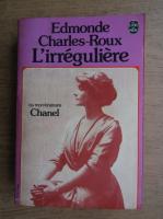 Edmonde Charles Roux - L'irreguliere ou mon itineraire chanel