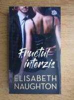 Anticariat: Elisabeth Naughton - Fructul interzis