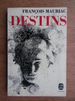Francois Mauriac - Destins