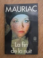 Francois Mauriac - La fin de la nuit