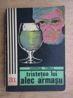 Anticariat: George Timcu - Tristetea lui Alec Armasu