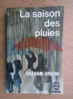 Anticariat: Graham Greene - La saison des pluies