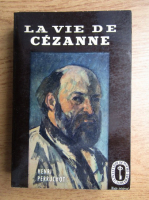 Anticariat: Henri Perruchot - La vie de Cezanne