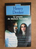 Anticariat: Henry Denker - Le proces du Dr Forrester