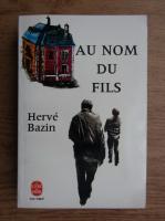 Anticariat: Herve Bazin - Au nom du fils