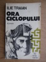 Anticariat: Ilie Traian - Ora ciclopului