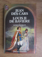 Anticariat: Jean des Cars - Louis II de Baviere